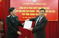 Phó tổng Thanh tra Ngô Văn Khánh nghỉ hưu từ ngày 1-3