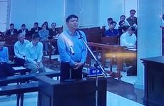 Ông Đinh La Thăng mong được đối xử như số phận một con người