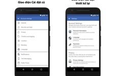 Facebook cập nhật nhiều tính năng để người dùng bảo vệ thông tin cá nhân