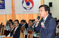 Làm lãnh đạo VFF: Cần đề án, đừng nói suông!