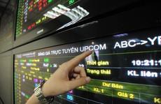"""Những cổ phiếu """"bom xịt"""" trên sàn UPCoM"""