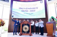 Văn Phú – Invest niêm yết cổ phiếu trên sàn HOSE
