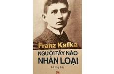 'Franz Kafka - Người tẩy não nhân loại'