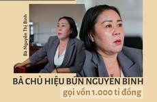 (eMagazine) - Bà chủ hiệu bún Nguyễn Bính gọi vốn 1.000 tỉ đồng