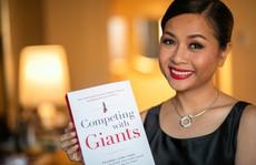 Competing with Giants: Cuốn sách đầu tiên của doanh nhân Việt được Forbes lựa chọn xuất bản
