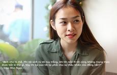 Diệp Bảo Ngọc: 'Cuộc sống đàn bà cần ba không'.