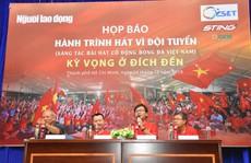 Cuộc thi sáng tác 'Bài hát cổ động bóng đá Việt Nam':  Chờ chủ nhân giải thưởng 300 triệu đồng
