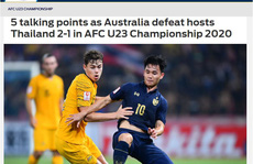 Truyền thông châu Á chỉ lí do U23 Thái Lan thua ngược Úc