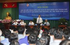 Gặp lãnh đạo chính quyền TP HCM, chủ tịch phường nêu chuyện quản lý chung cư