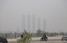 Ô nhiễm không khí mang tên 'mù khô': Không thể lửng lơ giải pháp!