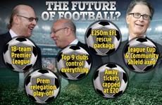 Bóng đá Anh rung chuyển với dự án Big Picture