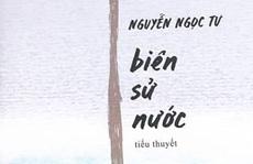 'Biên sử nước' của Nguyễn Ngọc Tư- trăn trở về sự tồn tại