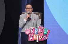 MC Lại Văn Sâm từng từ chối dẫn chương trình Ký ức vui vẻ mùa 3