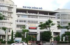 Vụ án Trường ĐH Đông Đô: 55 người dùng bằng giả để làm luận án tiến sĩ