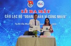 Ra mắt 'CLB doanh nhân vì công nhân'