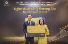Shinhan Việt Nam ra mắt dòng thẻ tín dụng Visa Signature