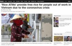 Truyền thông quốc tế: 'ATM gạo' là điều khó tin có thật
