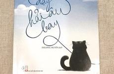'Chuyện con mèo dạy hải âu bay' - Đồng dao thời hiện đại