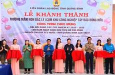 Quảng Bình: Mở rộng trường mầm non cho con công nhân