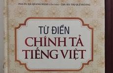 'Từ điển chính tả' sai chính tả: Yêu cầu NXB ĐH Quốc gia Hà Nội báo cáo giải trình