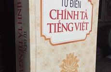 Từ điển chính tả... sai chính tả: Các tác giả đừng quanh co nữa!