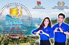 Cùng Thành đoàn Nha Trang tổ chức cuộc thi 'Nét đẹp thanh niên Nha Trang 2020'