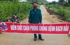 Đắk Lắk: Thêm ổ dịch bạch hầu mới, cách ly hàng ngàn người dân