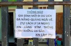 """Chuyện 1 gia đình ở Bà Rịa - Vũng Tàu dán thông báo: """"Mới đi du lịch Đà Nẵng- Quảng Ngãi về...'"""