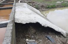 Công trình thủy lợi 119 tỉ chưa nghiệm thu đã tan nát
