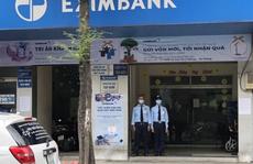 Phòng giao dịch Eximbank có khách nhiễm Covid-19 giờ ra sao?