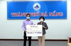 TPBank và DOJI ủng hộ 4 tỉ đồng cho công tác phòng chống dịch tại Đà Nẵng