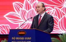 Thủ tướng nhớ tới các 'chiến sĩ ngoại giao nơi tiền phương'