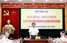 Bộ Nội vụ đề nghị TP HCM gấp rút hoàn thiện Đề án tổ chức chính quyền đô thị