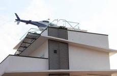 Bắt đại gia trong đường dây đánh bạc 1.000 tỉ đồng trưng bày 'trực thăng' trên nóc nhà