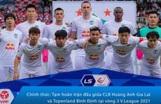 Hoãn trận HAGL - Topenland Bình Định, cầu thủ hai đội chính thức xả trại nghỉ Tết