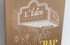 'Rạp Éden' - tiếng nói từ quá khứ