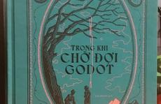 'Trong khi chờ đợi Godot' - bản án trong cuộc đời phi lý