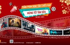 Đón Tết Tân Sửu tưng bừng với tuần phim bom tấn chiếu rạp