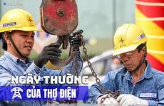 [eMagazine] Ngày thường của thợ điện Anh hùng lao động