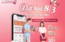 'Đặt hoa 8/3 – Nhân đôi ưu đãi' trên ứng dụng Agribank E - Mobile Banking