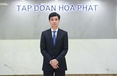 Ông Nguyễn Việt Thắng làm Tổng Giám đốc Tập đoàn Hòa Phát