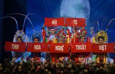 Dấu ấn đặc sắc của 'Hội tụ tinh hoa nghệ thuật Việt'