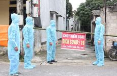 Có thêm 2 trường hợp dương tính SARS-CoV-2, phong tỏa cả thôn hơn 1 ngàn người