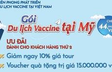 Du lịch Mỹ tiêm vắc-xin Covid-19: Nên tìm hiểu kỹ