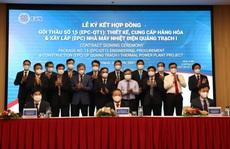 Lộ diện 3 'ông lớn' trúng gói thầu 30.236 tỉ đồng làm nhiệt điện Quảng Trạch I