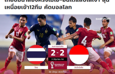 Báo Thái Lan nói gì sau trận đội nhà hòa thất vọng với Indonesia?