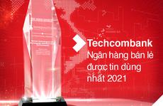 Techcombank là 'Ngân hàng Bán lẻ được tin dùng nhất tại Việt Nam' và Top 6 châu Á - Thái Bình Dương