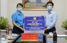 Tổng LĐLĐ Việt Nam hỗ trợ TP HCM 1 tỉ đồng phòng chống dịch Covid-19