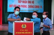 Đà Nẵng: Ủng hộ hơn 2,6 tỉ đồng cho quỹ vắc-xin công nhân