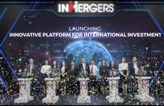Chính thức ra mắt INMERGERS – nền tảng tiên phong kết nối đầu tư quốc tế